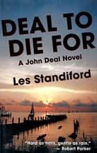 Deal to Die For ebook by Les Standiford