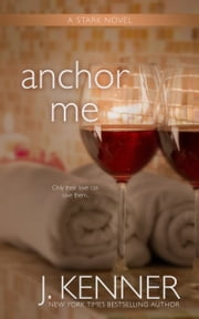 Anchor Me ebook by J. Kenner
