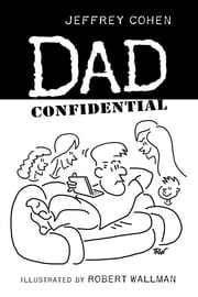 Dad Confidential ebook by Jeffrey Cohen