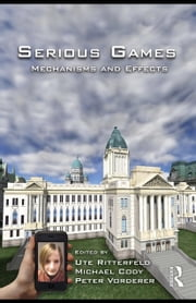 Serious Games: Mechanisms and Effects ebook by Ritterfeld, Ute