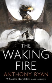 The Waking Fire - Book One of Draconis Memoria ebook by Anthony Ryan