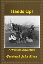 Hands Up! ebook by Frederick John Niven