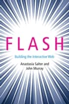 Flash - Building the Interactive Web ebook by Anastasia Salter, John Murray