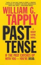 Past Tense ebook by William G. Tapply