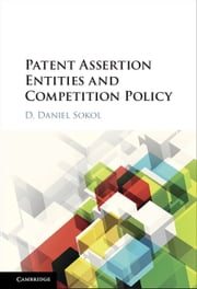 Patent Assertion Entities and Competition Policy ebook by