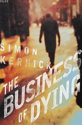The Business of Dying - A Novel ebook by Simon Kernick