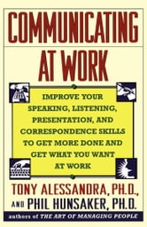 Communicating at Work ebook by Tony Alessandra