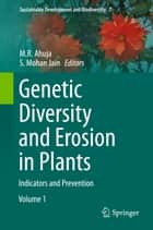 Genetic Diversity and Erosion in Plants ebook by Shri Mohan Jain,M R Ahuja