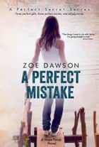 A Perfect Mistake 電子書 by Zoe Dawson