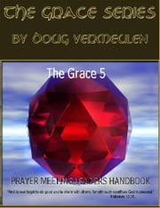 The Grace series: 5 Church Meetings - 5 Ministries - Prayer Meeting Handbook