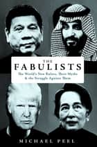 The Fabulists - How myth-makers rule in an age of crisis ebook by Michael Peel