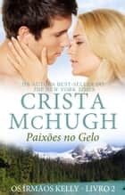 Paixões no Gelo ebook by Crista McHugh