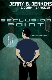 Seclusion Point - Renegade Spirit Series (volume #3) ebook by Jerry B. Jenkins,John Perrodin