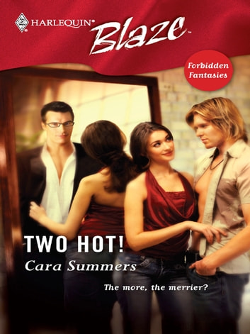 Two Hot! ebook by Cara Summers