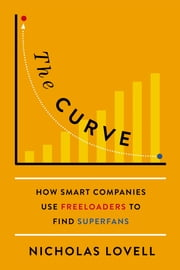 The Curve - How Smart Companies Find High-Value Customers ebook by Nicholas Lovell