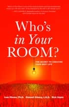 Who's in Your Room? ebook by Ivan Misner