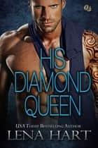 His Diamond Queen ebook by Lena Hart