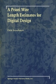 A Priori Wire Length Estimates for Digital Design ebook by Dirk Stroobandt
