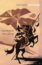 Frederick the Great ebook by Nancy Mitford, Kate Williams