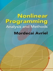Nonlinear Programming - Analysis and Methods ebook by Mordecai Avriel