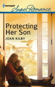 Protecting Her Son ebook by Joan Kilby