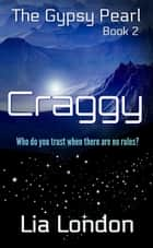The Gypsy Pearl Book 2: Craggy - The Gypsy Pearl, #2 ebook by Lia London