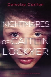 Nightmares of Caitlin Lockyer ebook by Demelza Carlton