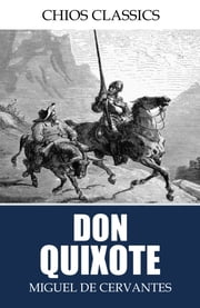 Don Quixote ebook by Miguel de Cervantes,John Ormsby