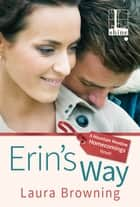 Erin's Way ebook by Laura Browning