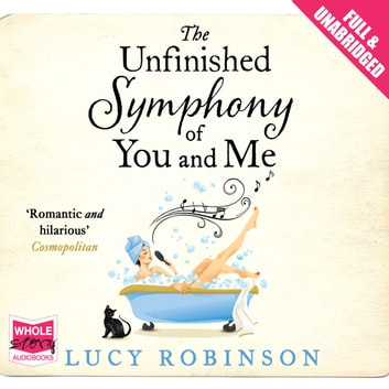 The Unfinished Symphony of You and Me audiobook by Lucy Robinson