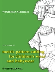 Metric Pattern Cutting for Children's Wear and Babywear ebook by Winifred Aldrich