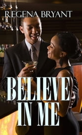Believe in Me ebook by Regena Bryant