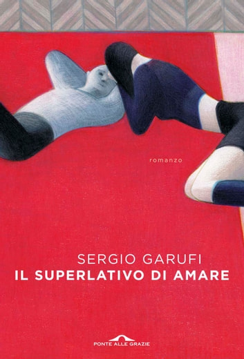 Il superlativo di amare ebook by Sergio Garufi