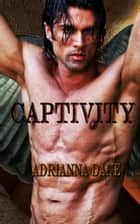 Captivity ebook by Adrianna Dane