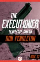 Tennessee Smash ebook by Don Pendleton