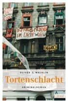Tortenschlacht ebook by Oliver G Wachlin