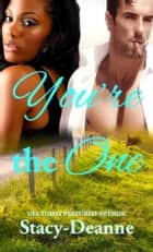 You're the One - BWWM Romance ebook by Stacy-Deanne