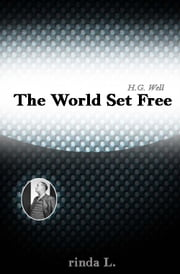 The World Set Free ebook by Wells H. G. (Herbert George)