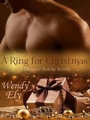 A Ring for Christmas - Ringside ebook by Wendy Ely
