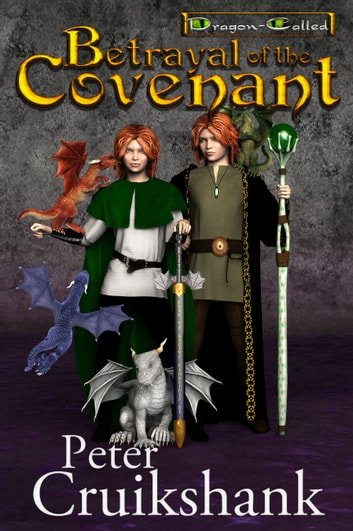 Betrayal of the Covenant (Dragon-Called) (Volume 2) ebook by Peter Cruikshank