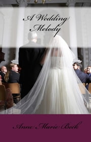 A Wedding Melody ebook by Anne Marie Beck