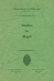 Studies in Hegel - Reprint 1960 ebook by Alan B. Brinkley,James K. Feibleman,Mitchell Franklin,Paul G. Morrison,Andrew J. Reck,Robert C. Whittemore,Edward G. Ballard