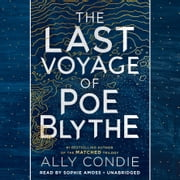 The Last Voyage of Poe Blythe audiobook by Ally Condie