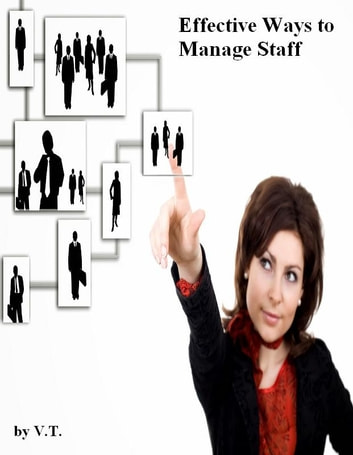 Effective Ways to Manage Staff ebook by V.T.