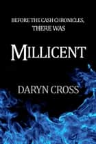 Millicent ebook by Daryn Cross
