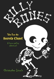 Billy Bones: Tales from the Secrets Closet ebook by Christopher Lincoln,Avi Ofer
