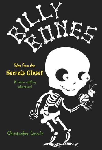 Billy Bones: Tales from the Secrets Closet eBook by Christopher Lincoln