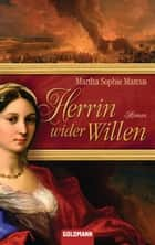 Herrin wider Willen - Roman ebook by Martha Sophie Marcus