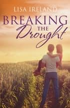 Breaking The Drought ebook by Lisa Ireland