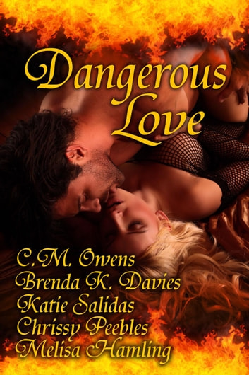 Dangerous Love ebook by C.M. Owens,Brenda K. Davies,Chrissy Peebles,Melisa Hamling,W.J. May